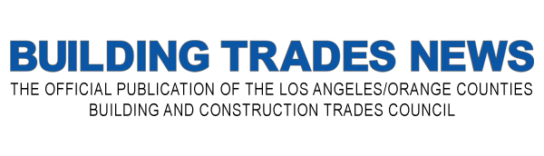 Los Angeles/Orange Counties Building & Construction Trades Council: Building Trade News